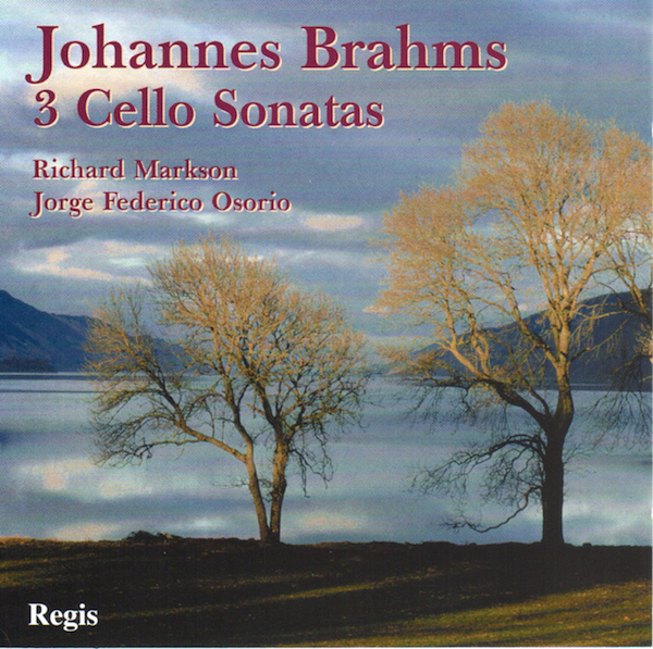 Brahms 3 Cello Sonatas - Richard Markson, cello